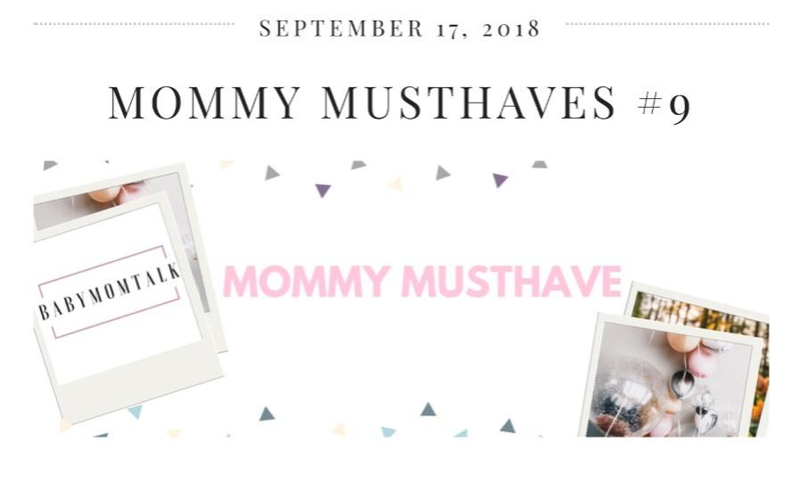 BabyMomtalk | MOMMY MUSTHAVES #9